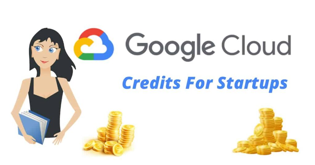 How To Get Free Google Cloud Credits For  Startups